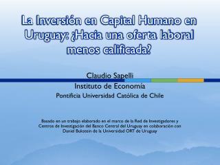 La Inversión en Capital Humano en Uruguay: ¿Hacia una oferta laboral menos calificada?