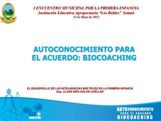 AUTOCONOCIMIENTO PARA EL ACUERDO: BIOCOACHING