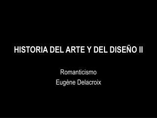HISTORIA DEL ARTE Y DEL DISEÑO II