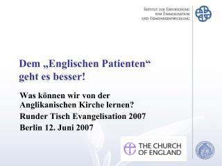 """Dem """"Englischen Patienten""""  geht es besser!"""