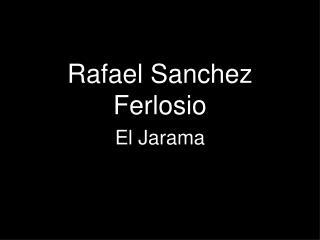 Rafael Sanchez Ferlosio