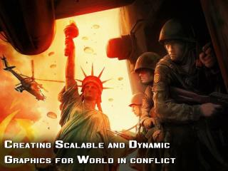 Creating Scalable and Dynamic Graphics for World in conflict