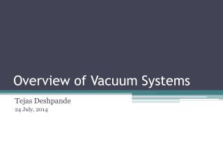Overview of Vacuum Systems