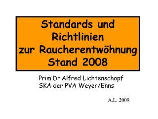 Standards und Richtlinien zur Raucherentwöhnung Stand 2008