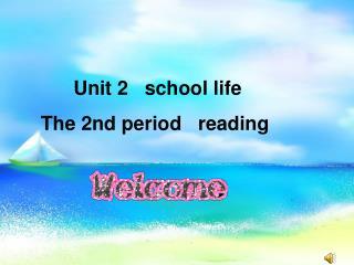 Unit2 school life  period2 reading