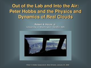 Out of the Lab and Into the Air: Peter Hobbs and the Physics and Dynamics of Real Clouds