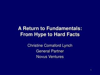 A Return to Fundamentals:  From Hype to Hard Facts