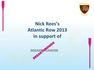 Nick Rees's  Atlantic Row 2013 in support of