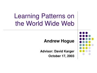 Learning Patterns on the World Wide Web
