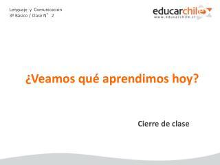 Lenguaje  y  Comunicación 3º Básico / Clase N°2