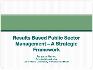 Farzana  Ahmed Principal Coordinator Asia-Pacific Community of Practice on MfDR
