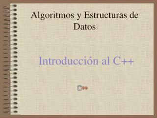 Algoritmos  y Estructuras de Da tos