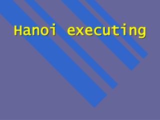 Hanoi executing