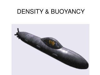 DENSITY  BUOYANCY