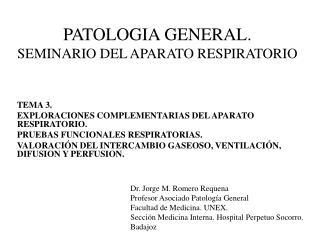 PATOLOGIA GENERAL. SEMINARIO DEL APARATO RESPIRATORIO