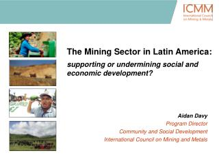 The Mining Sector in Latin America:   supporting or undermining social and economic development
