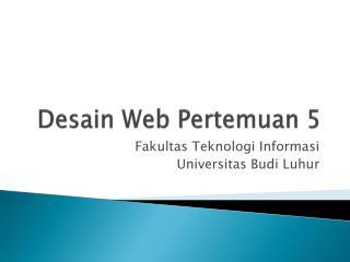 Desain  Web  Pertemuan  5