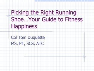 Picking the Right Running Shoe…Your Guide to Fitness Happiness