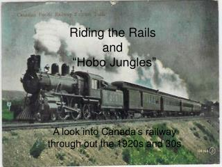 Riding the Rails and  �Hobo Jungles�