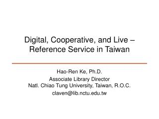 Digital, Cooperative, and Live – Reference Service in Taiwan