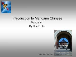Introduction to Mandarin Chinese Mandarin 1 By Hua-Fu Liu