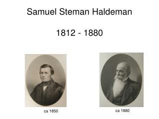 Samuel Steman Haldeman 1812 - 1880
