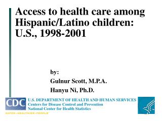Access to health care among Hispanic/Latino children: U.S., 1998-2001