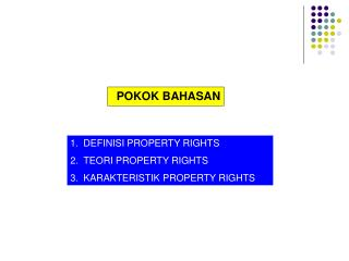DEFINISI PROPERTY RIGHT S TEORI PROPERTY RIGHTS KARAKTERISTIK PROPERTY RIGHTS