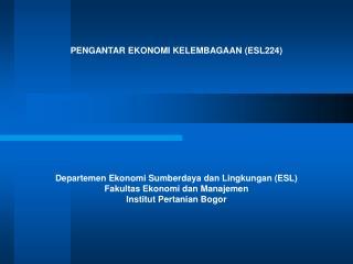 PENGANTAR EKONOMI KELEMBAGAAN (ESL224)