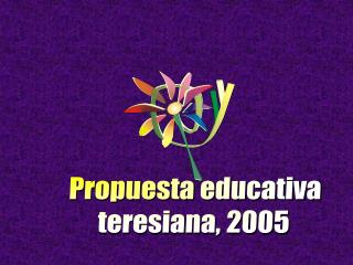 Propuesta educativa teresiana, 2005