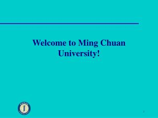 Welcome to Ming Chuan University!