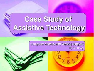 Case Study of  Assistive Technology