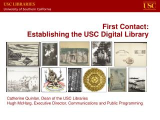 First Contact: 	Establishing the USC Digital Library