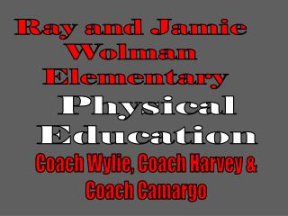 Ray and Jamie Wolman  Elementary