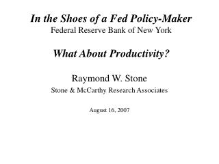 In the Shoes of a Fed Policy-Maker Federal Reserve Bank of New York What About Productivity?