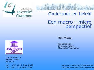 Onderzoek en beleid E en macro - micro perspectief