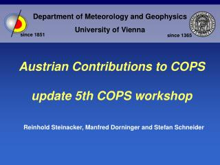 Austrian Contributions to COPS  update 5th COPS workshop