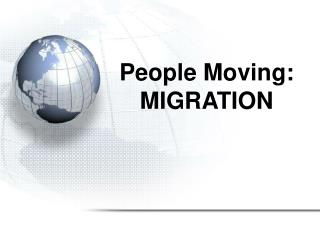 People Moving: MIGRATION