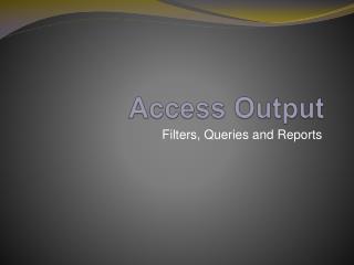 Access Output