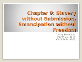 Chapter 9: Slavery without Submission, Emancipation without Freedom