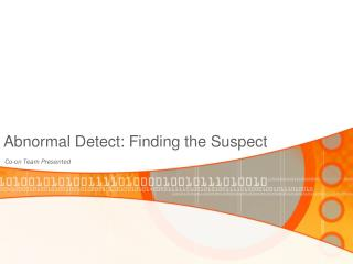 Abnormal Detect: Finding the Suspect