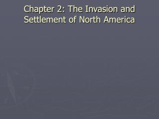 Chapter 2: The Invasion and Settlement of North America