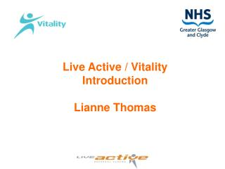 Live Active / Vitality  Introduction Lianne Thomas