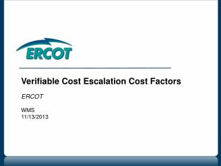 Verifiable Cost Escalation Cost Factors  ERCOT WMS 11/13/2013