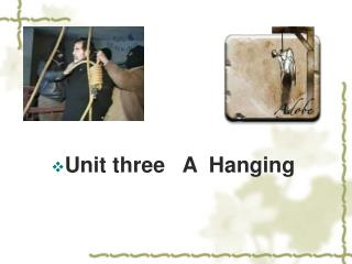 Unit three   A  Hanging