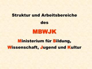 Struktur und Arbeitsbereiche des MBWJK