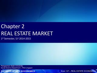 Chapter 2 REAL ESTATE MARKET 1 st  Semester, S.Y 2014-2015