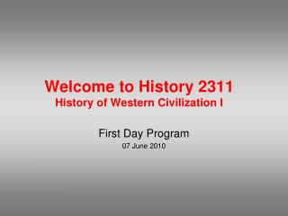 Welcome to History 2311 History of Western Civilization I