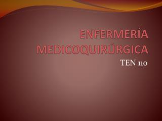 ENFERMERÍA MEDICOQUIRÚRGICA