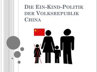 Die Ein-Kind-Politik der Volksrepublik China